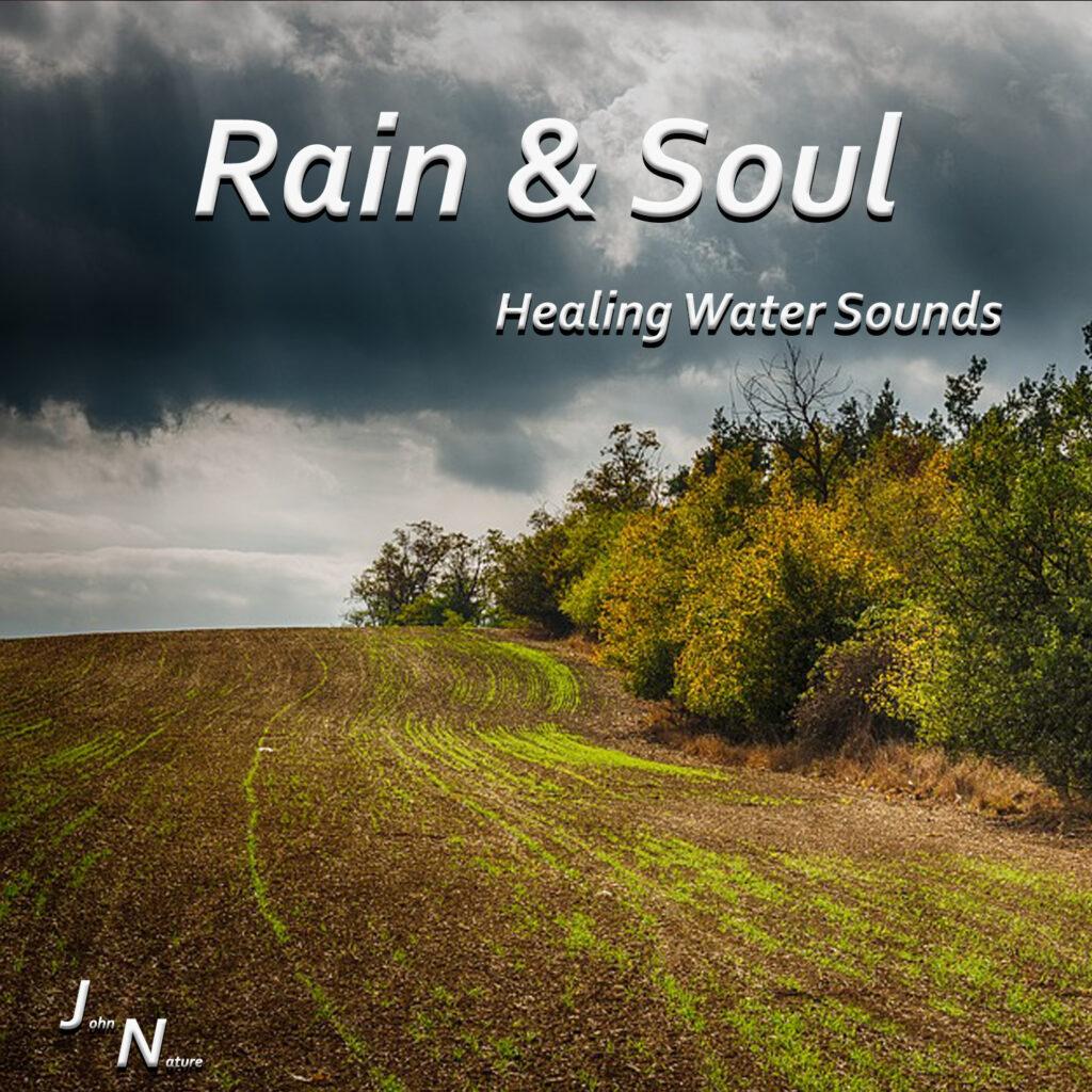 Regen und heilende Wasserklänge